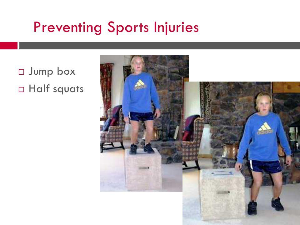 Preventing Sports Injuries  Jump box  Half squats
