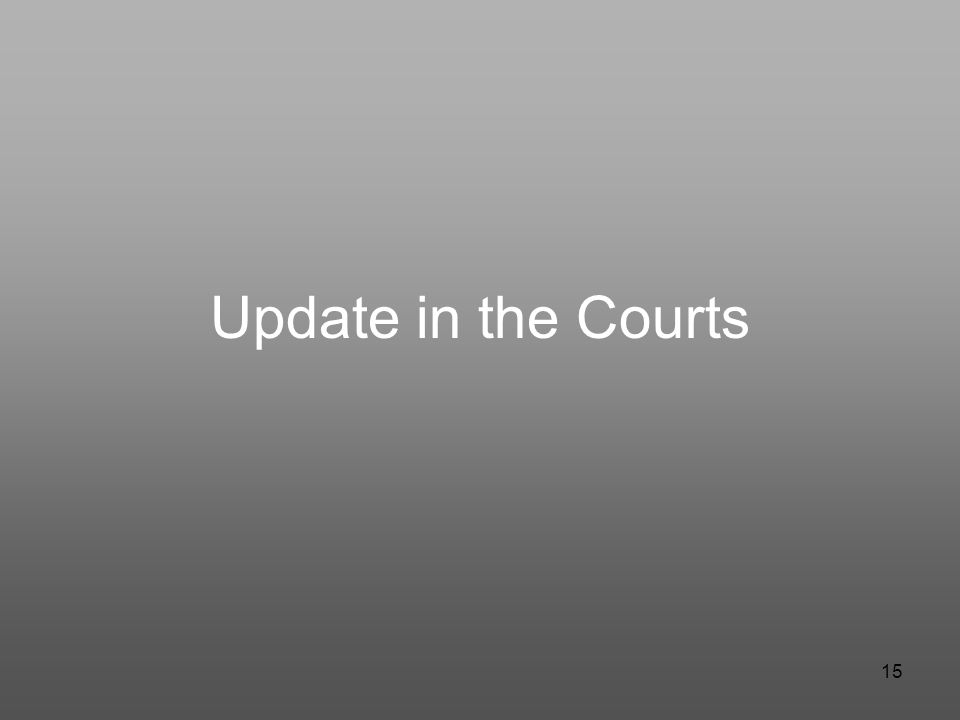 15 Update in the Courts