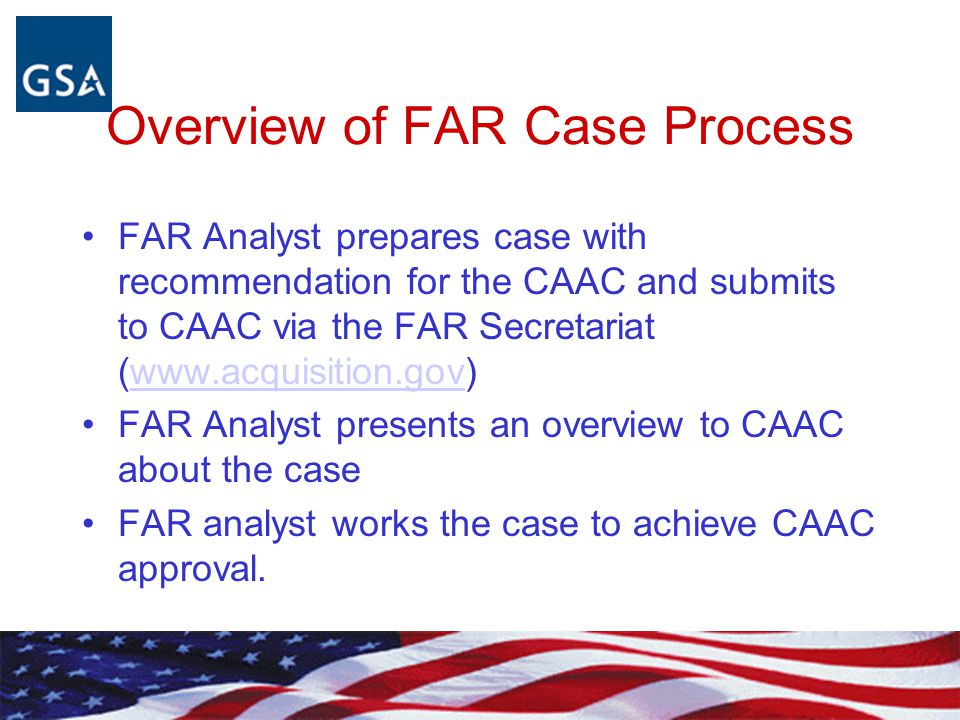 FAR Team Responsibility Law Team –Chair: DoD; Deputies: GSA & DoD –Areas of Responsibility: FAR Parts 3, 9, 22-25, 27, 29, 33 and 50