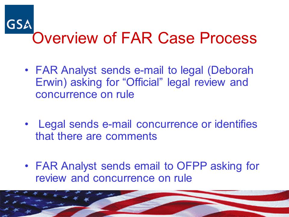 Overview of FAR Case Process FAR Analyst works with DARC Analyst to resolve differences between CAAC and DARC approved versions of the case CAAC is consulted on substantive changes