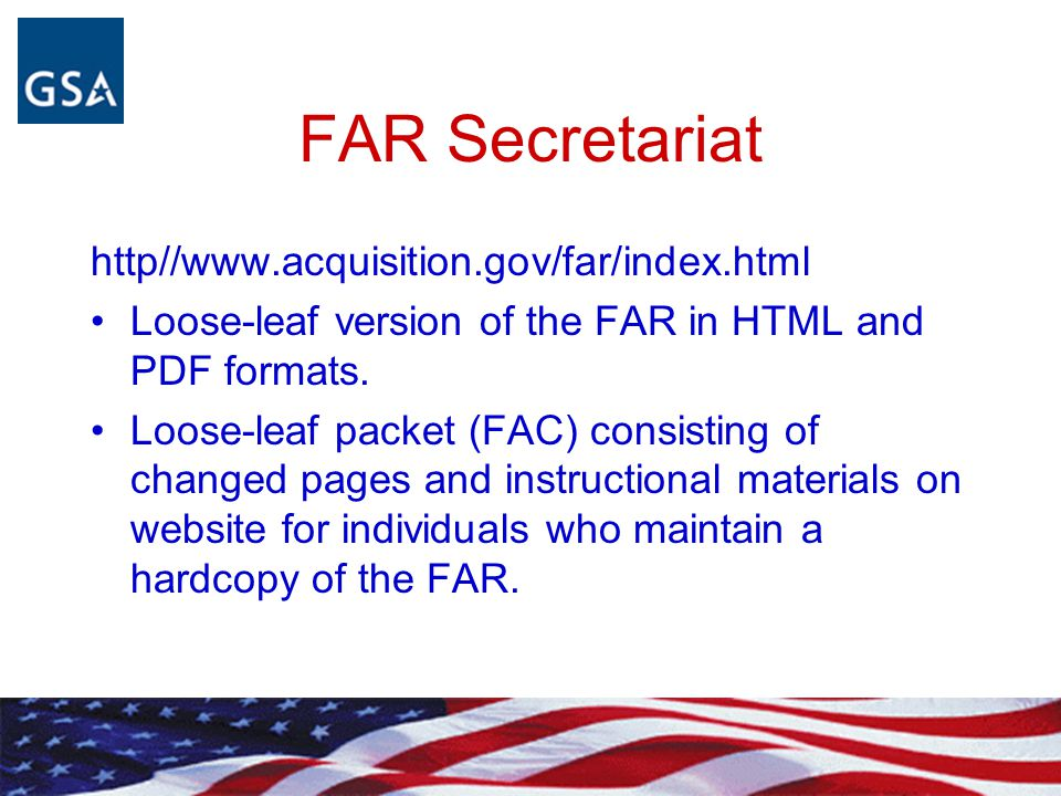 FAR Secretariat Writes amendatory language indicating changes being proposed or finalized.