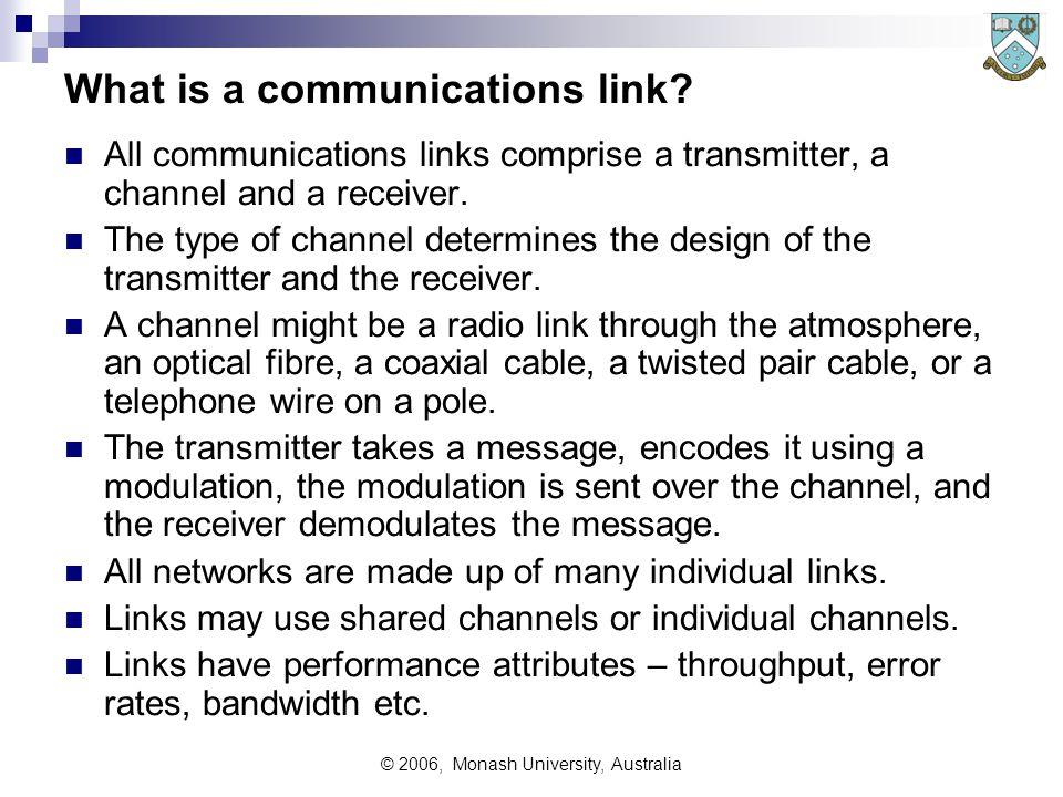 © 2006, Monash University, Australia What is a communications link.
