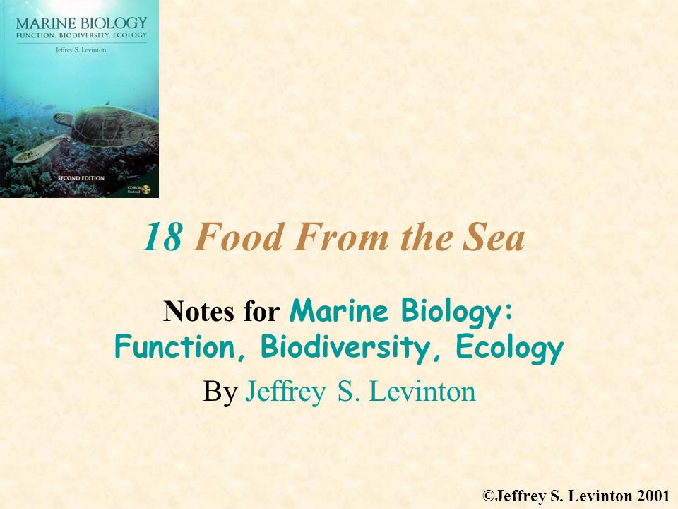 18 Food From the Sea Notes for Marine Biology: Function, Biodiversity, Ecology By Jeffrey S.
