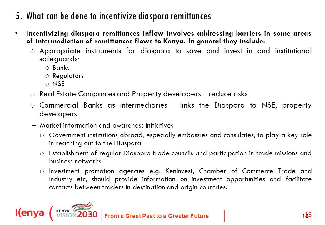 From a Great Past to a Greater Future 14 5.What can be done to incentivize diaspora remittances...