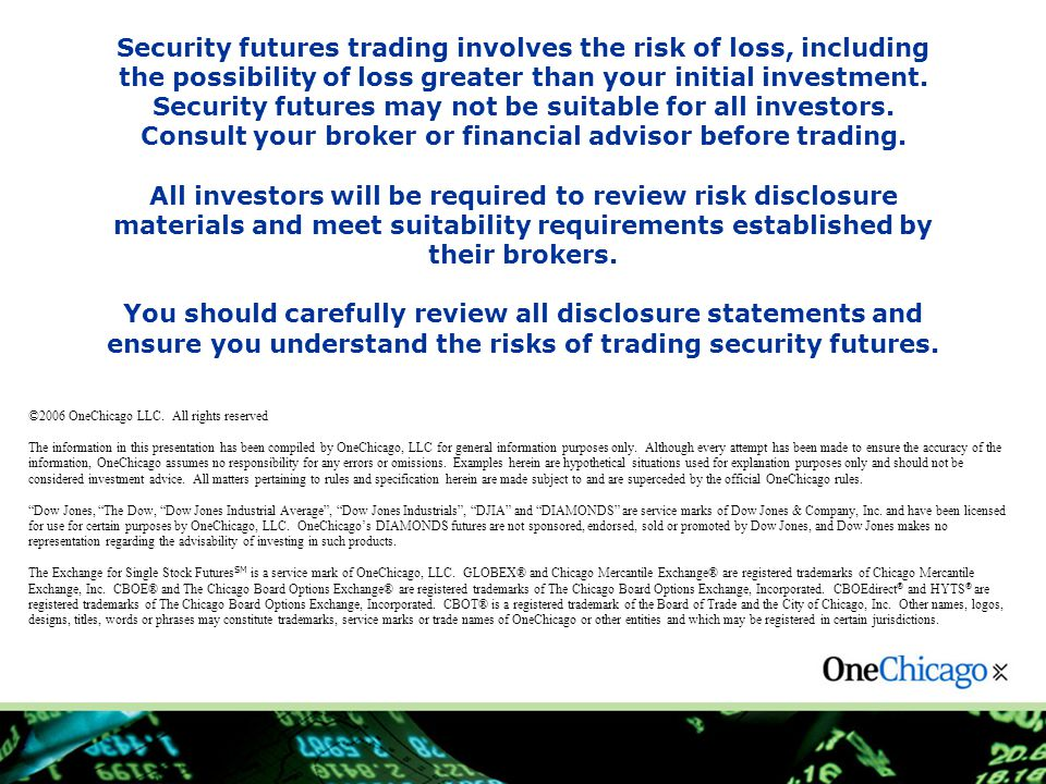 Security futures trading involves the risk of loss, including the possibility of loss greater than your initial investment.
