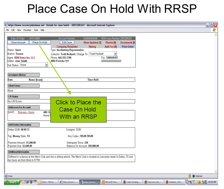 Place Case On Hold With RRSP Click to Place the Case On Hold With an RRSP