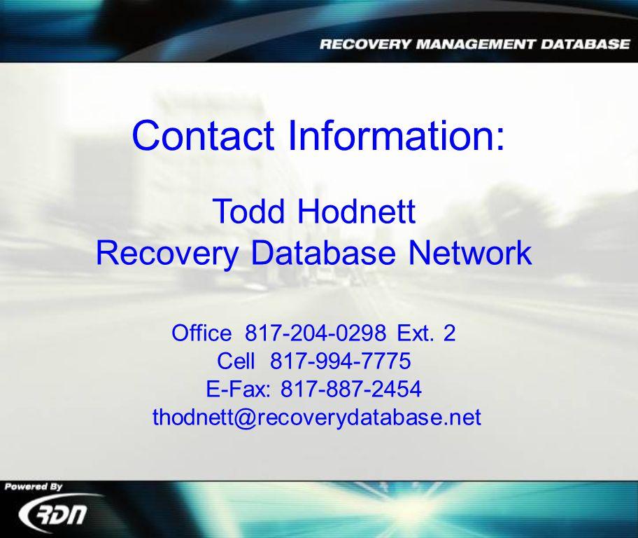 Todd Hodnett Recovery Database Network Office 817-204-0298 Ext.