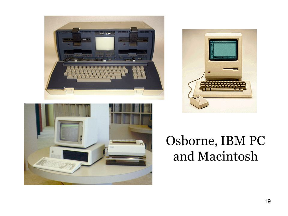 19 Osborne, IBM PC and Macintosh