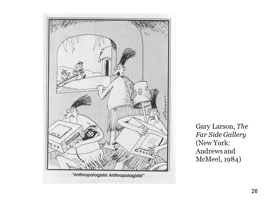 26 Gary Larson, The Far Side Gallery (New York: Andrews and McMeel, 1984)