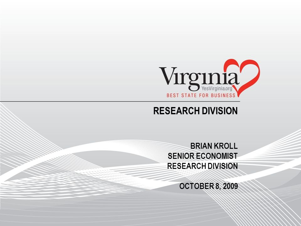 RESEARCH DIVISION BRIAN KROLL SENIOR ECONOMIST RESEARCH DIVISION OCTOBER 8, 2009