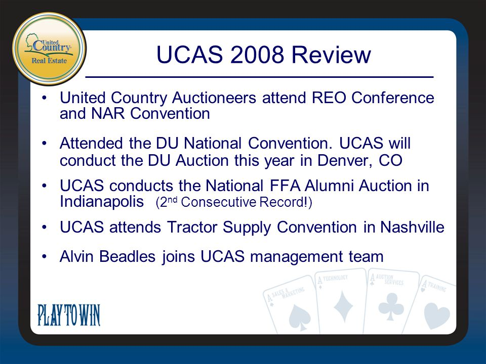 UCAS 2008 Review United Country Auctioneers attend REO Conference and NAR Convention Attended the DU National Convention.