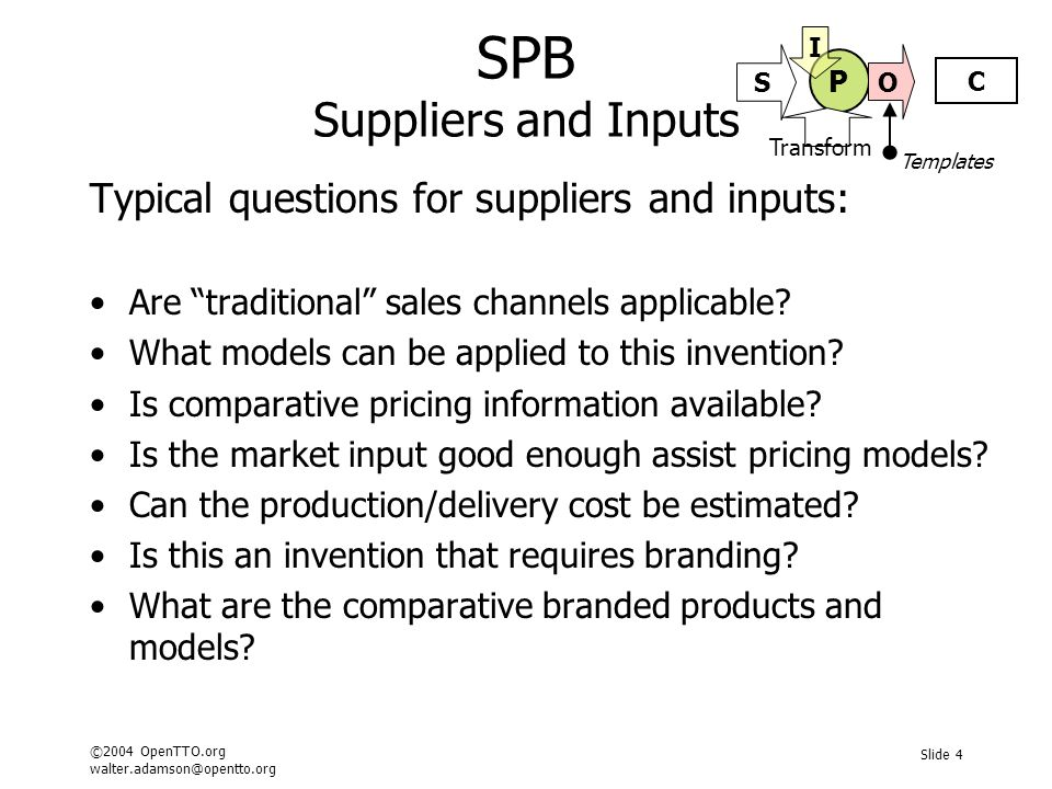 ©2004 OpenTTO.org walter.adamson@opentto.org Slide 5 SPB Process and Transformation Analysing sales strategies: How is demand created for the product.