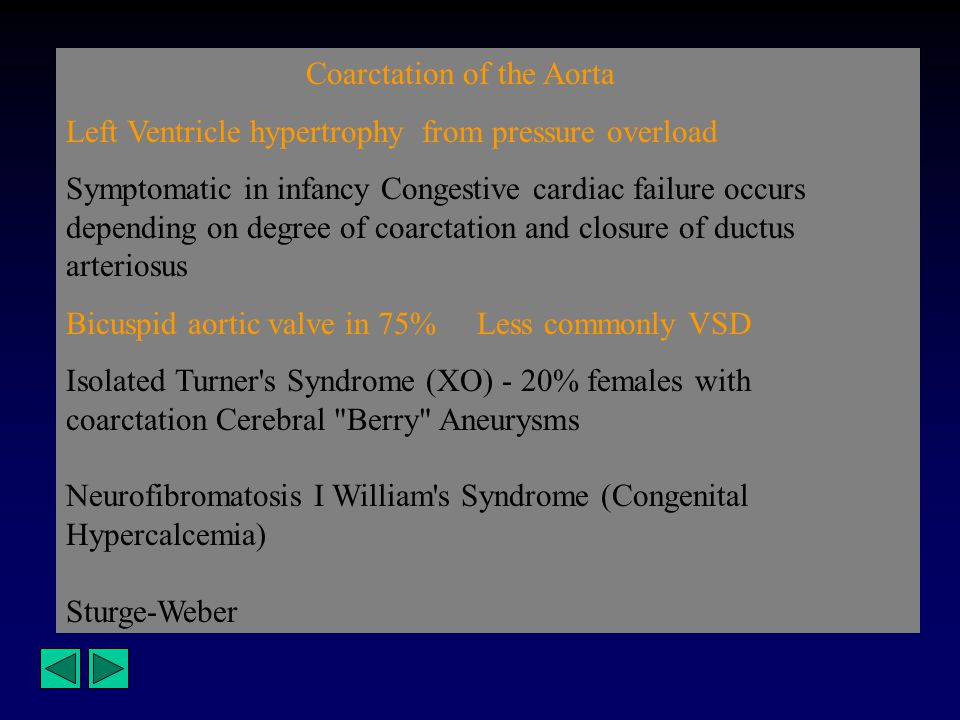Coarctation of the Aorta Left Ventricle hypertrophy from pressure overload Symptomatic in infancy Congestive cardiac failure occurs depending on degre