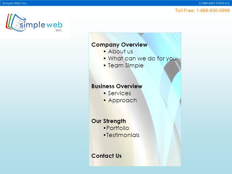 Toll Free: 1-866-930-5999 Simple Web Inc.COMPANY PROFILE About Us Simple Web Inc.