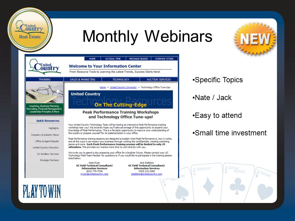 Monthly Webinars Specific Topics Nate / Jack Easy to attend Small time investment