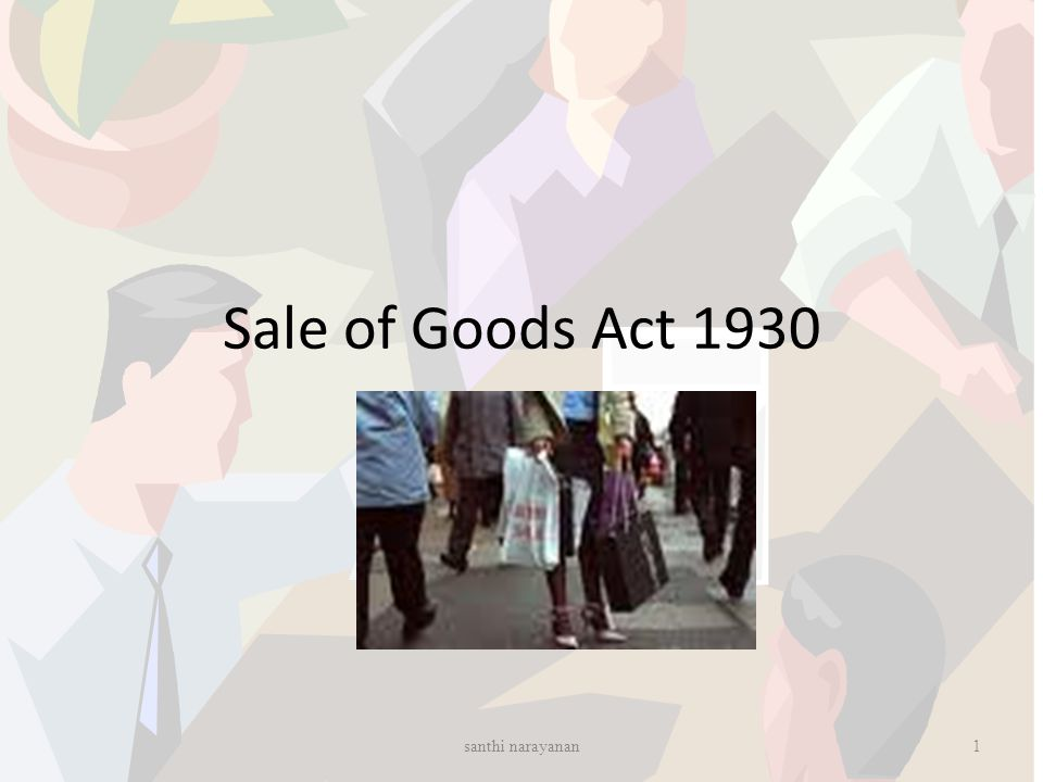 Sale of Goods Act 1930 1santhi narayanan