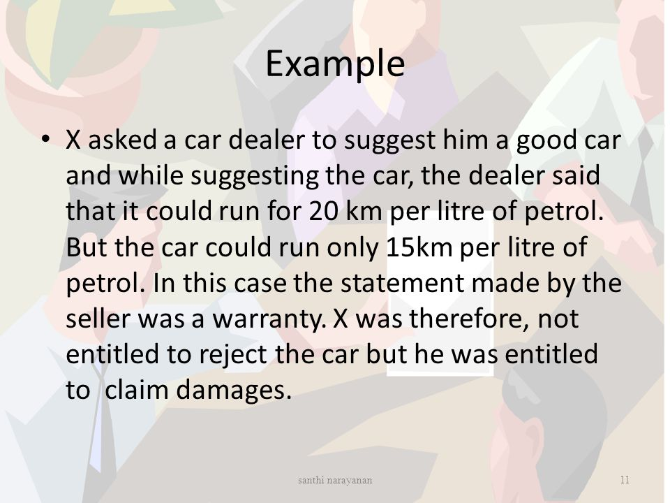 Example X asked a car dealer to suggest him a good car and while suggesting the car, the dealer said that it could run for 20 km per litre of petrol.