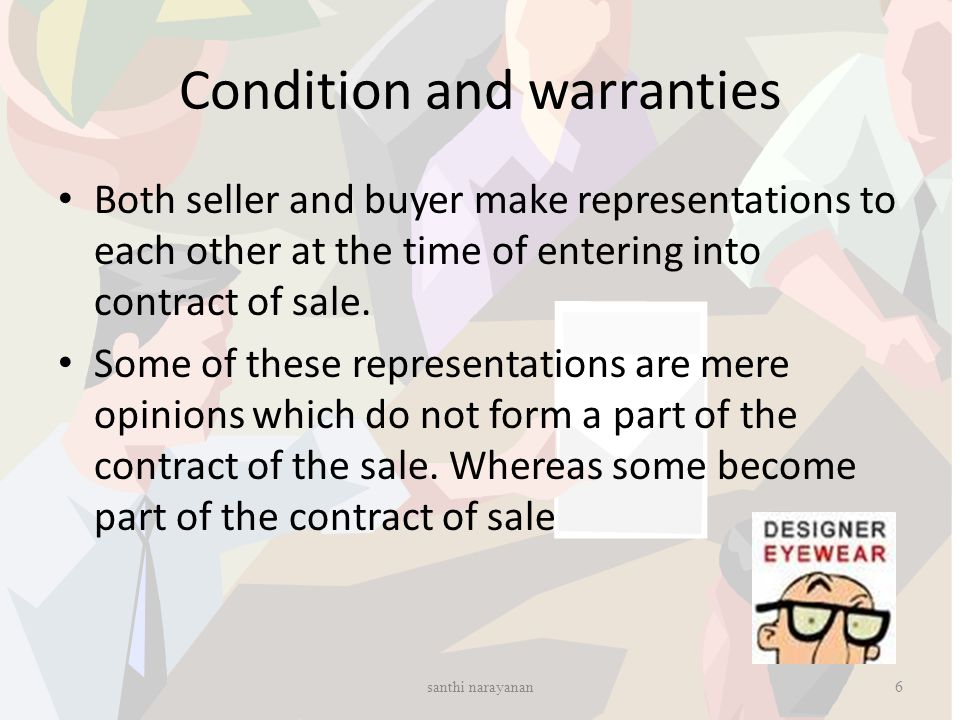 Exceptions to the doctrine of caveat emptor In case of misrepresentation by the seller In case of concealment of latent defect In case of sale by description In case of sale by sample In case of sale by sample and description Fitness for a particular purpose Merchantable quality 17santhi narayanan