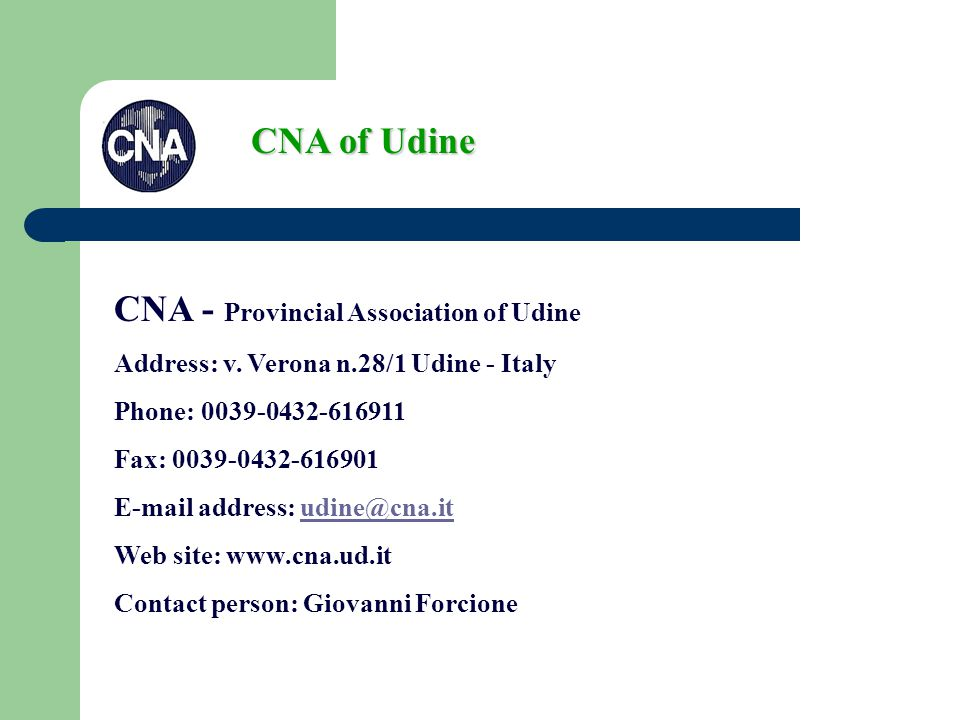 CNA of Udine CNA - Provincial Association of Udine Address: v.