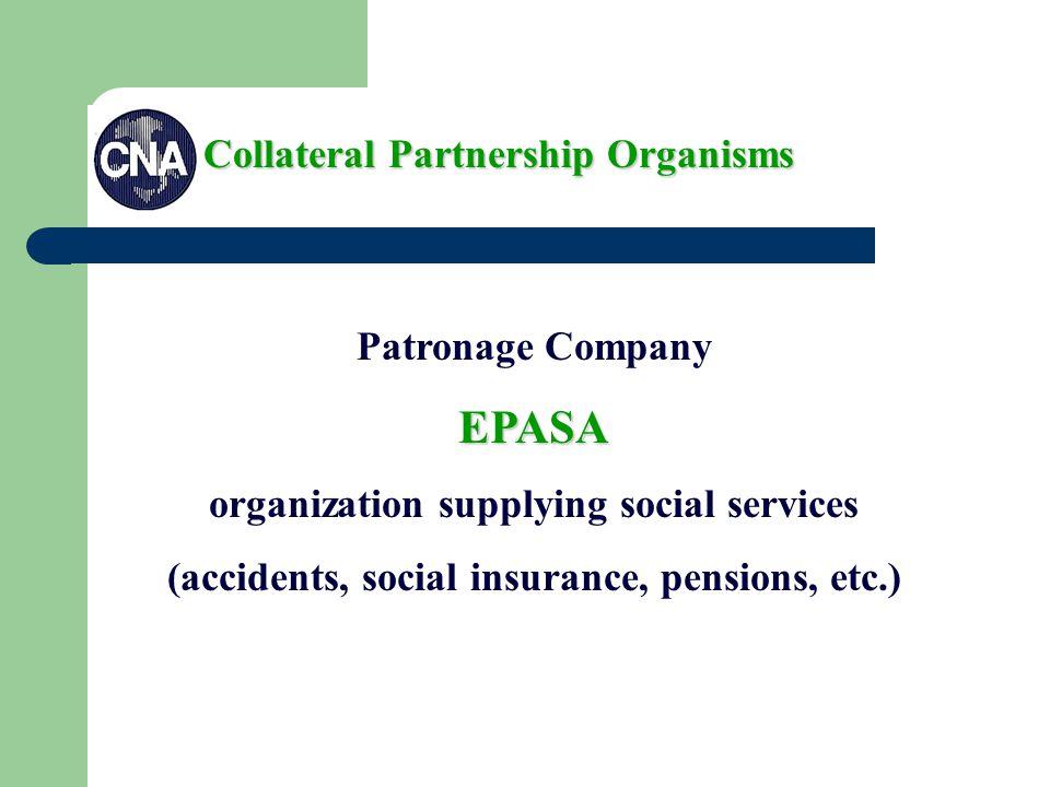 Patronage CompanyEPASA organization supplying social services (accidents, social insurance, pensions, etc.) Collateral Partnership Organisms