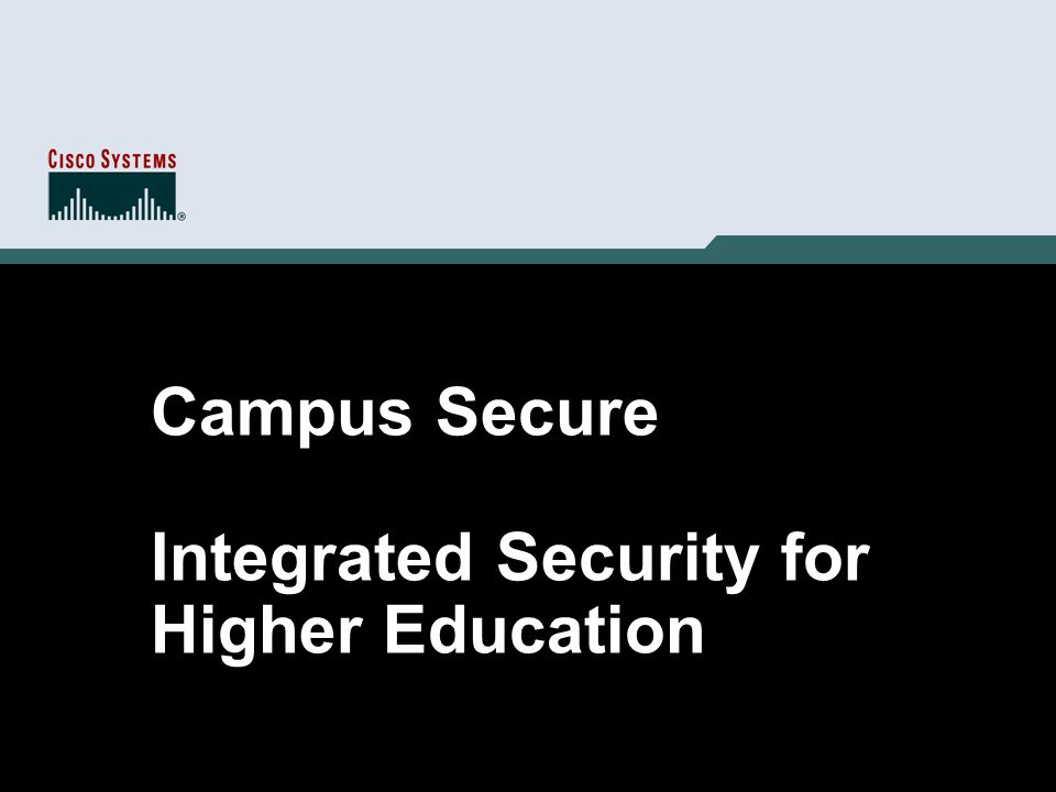 Campus Secure Integrated Security for Higher Education