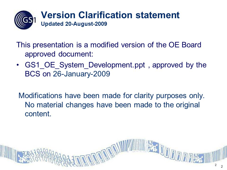 23 Definitions (Expanded definitions in GS1 Glossary of Terms) GS1 Standards: Specifications for identifiers, attribute data, bar codes, RFID tags, data exchange and interfaces that ensure interoperability and consistency throughout supply chains.