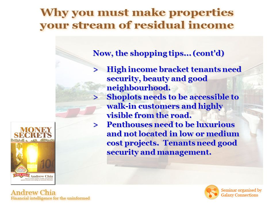 >High income bracket tenants need security, beauty and good neighbourhood.