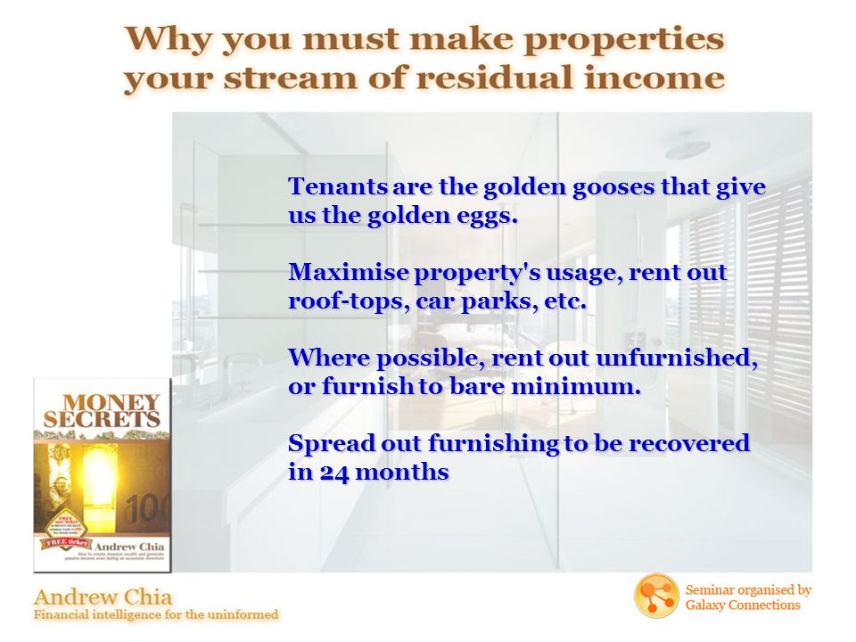 Tenants are the golden gooses that give us the golden eggs.