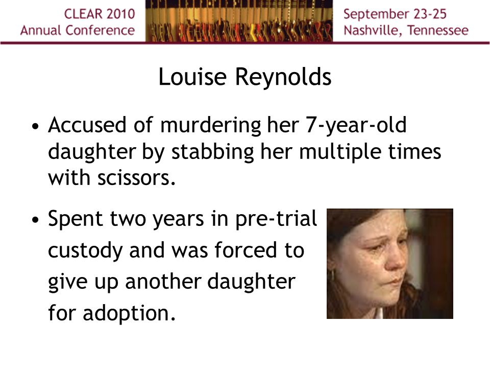 Louise Reynolds Accused of murdering her 7-year-old daughter by stabbing her multiple times with scissors.
