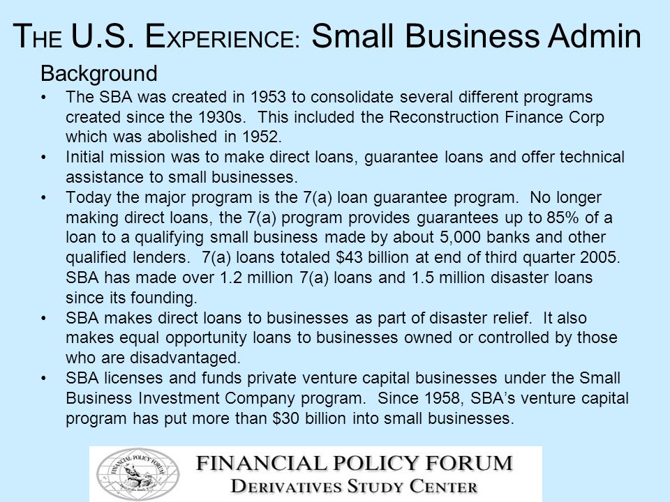 Background The SBA was created in 1953 to consolidate several different programs created since the 1930s.