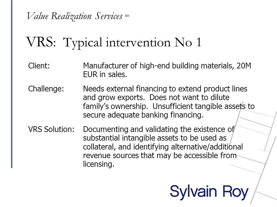 VRS : Typical intervention No 1 Client: Manufacturer of high-end building materials, 20M EUR in sales.