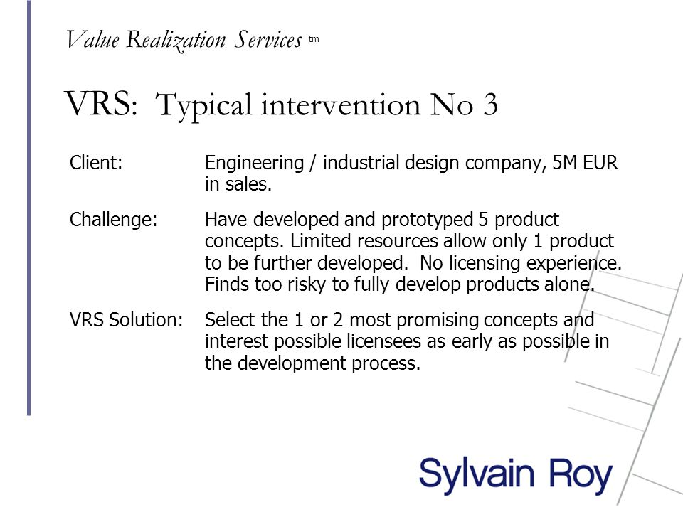 VRS : Typical intervention No 3 Client: Engineering / industrial design company, 5M EUR in sales.