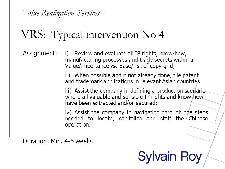 VRS : Typical intervention No 4 Assignment: i) Review and evaluate all IP rights, know-how, manufacturing processes and trade secrets within a Value/importance vs.