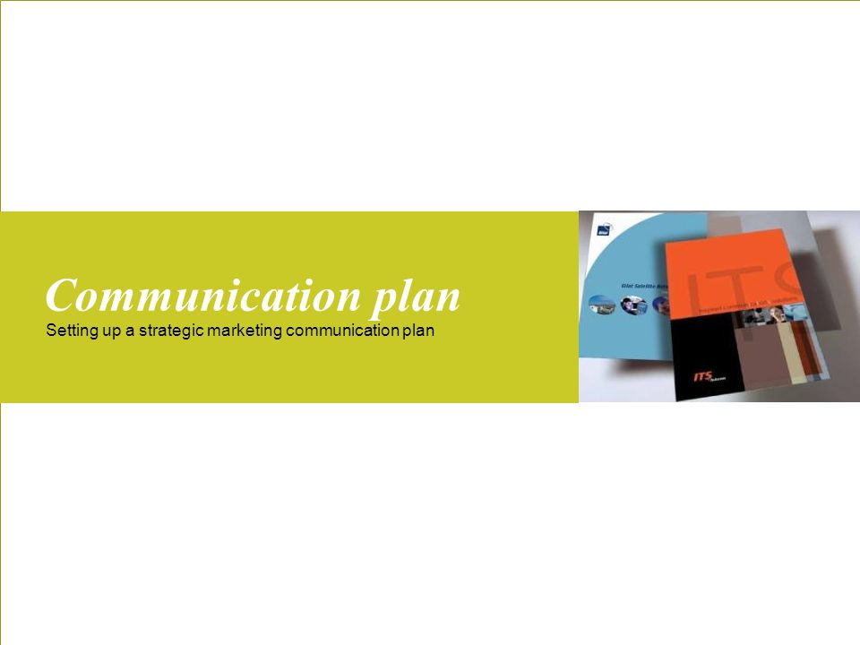 Building a MarCom plan Experience in developing a strategic MarCom framework to achieve the sales and marketing goals.