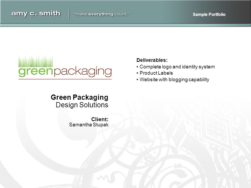 Deliverables: Complete logo and identity system Product Labels Website with blogging capability Green Packaging Design Solutions Client: Samantha Stupak