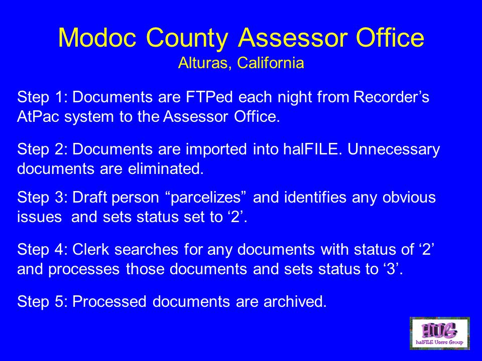 Modoc County Assessor Office Alturas, California Step 1: Documents are FTPed each night from Recorder's AtPac system to the Assessor Office.