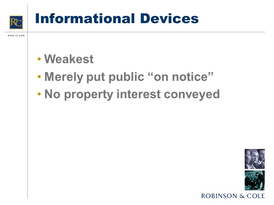 Informational Devices Weakest Merely put public on notice No property interest conveyed