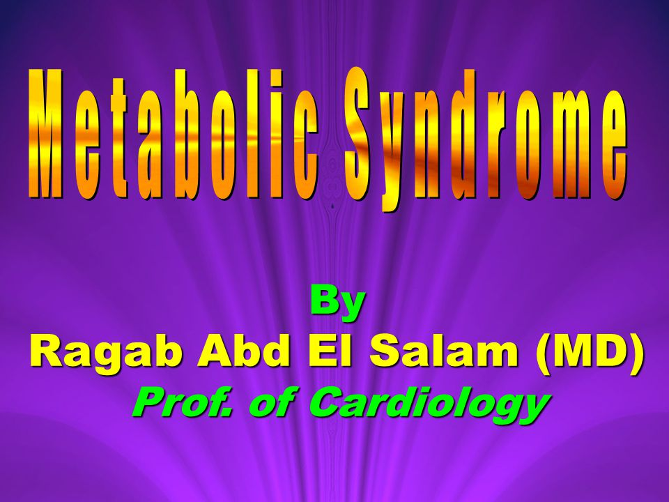By Ragab Abd El Salam (MD) Prof. of Cardiology