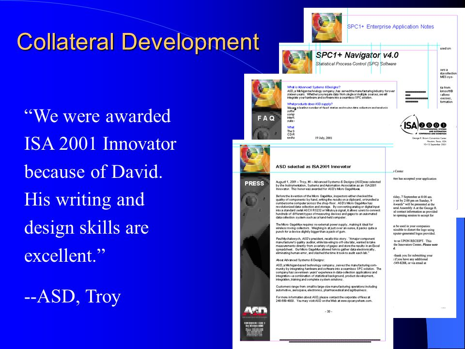 Collateral Development We were awarded ISA 2001 Innovator because of David.