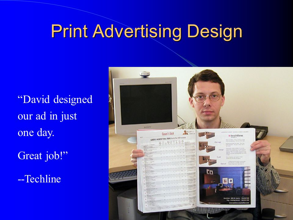 """Print Advertising Design. """"David designed our ad in just one day. Great job!"""" --Techline"""
