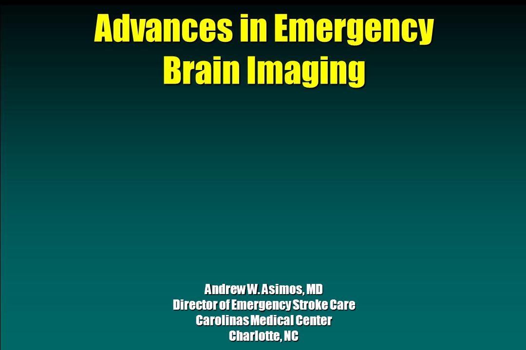 Advances in Emergency Brain Imaging Andrew W.