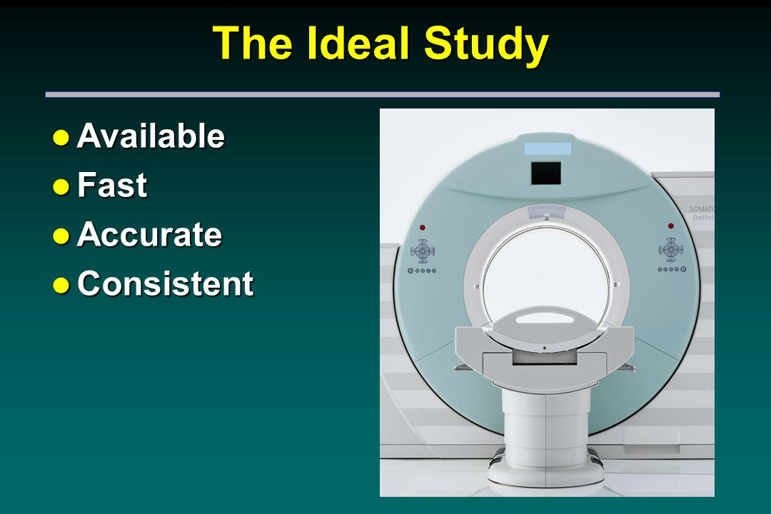The Ideal Study l Available l Fast l Accurate l Consistent