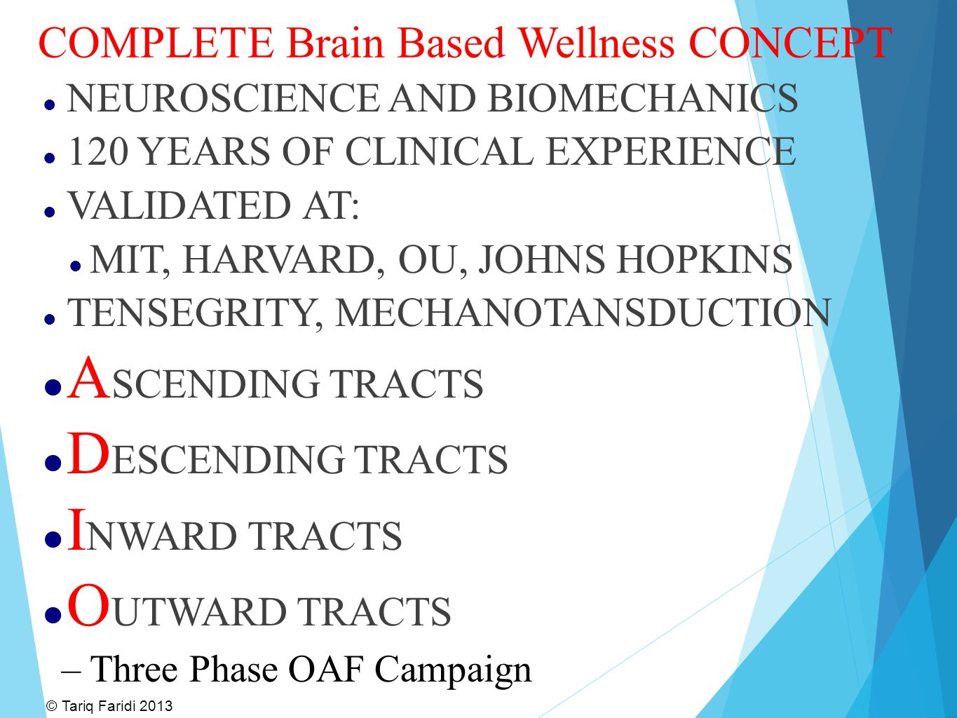 COMPLETE Brain Based Wellness CONCEPT NEUROSCIENCE AND BIOMECHANICS 120 YEARS OF CLINICAL EXPERIENCE VALIDATED AT: MIT, HARVARD, OU, JOHNS HOPKINS TEN