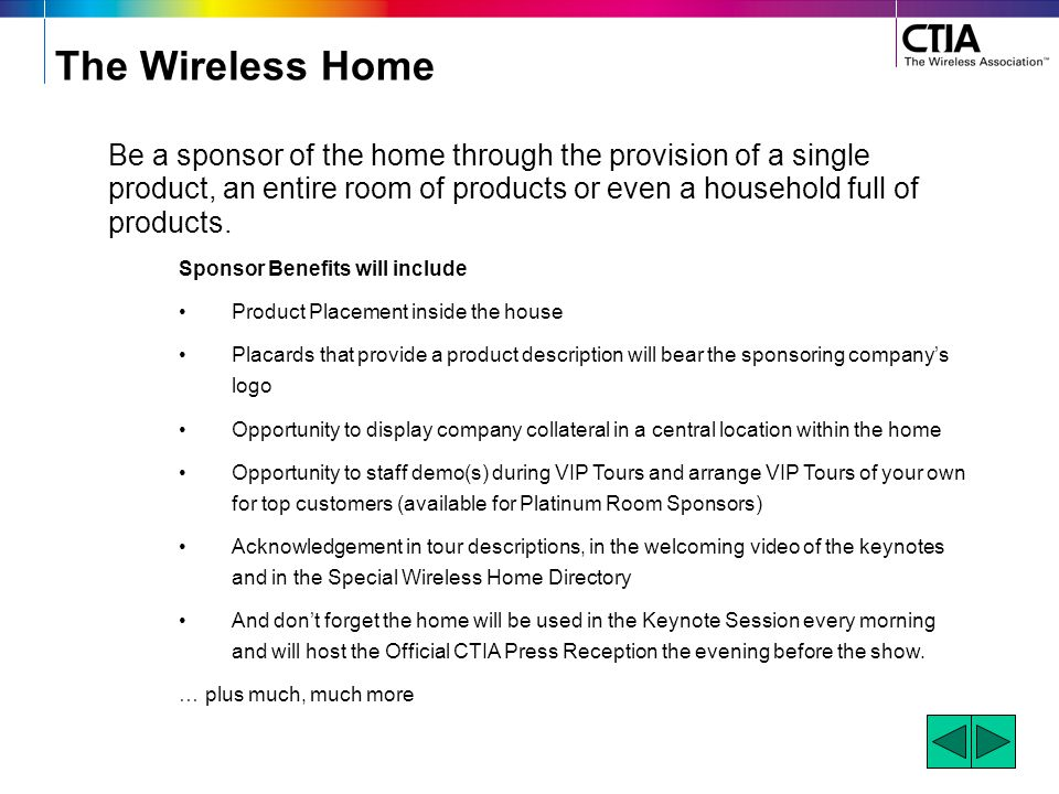 The Wireless Home A number of sponsorship options are available so that even those with the most modest budgets can participate in what promises to be a phenomenal exhibit.
