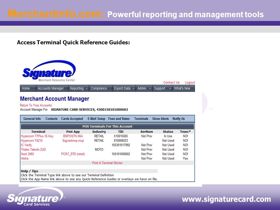 Merchantinfo.com: Powerful reporting and management tools Export your data to your accounting software: