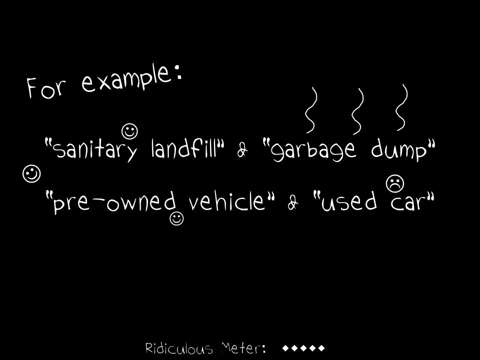 For example: sanitary landfill & garbage dump pre-owned vehicle & used car  Ridiculous Meter: 