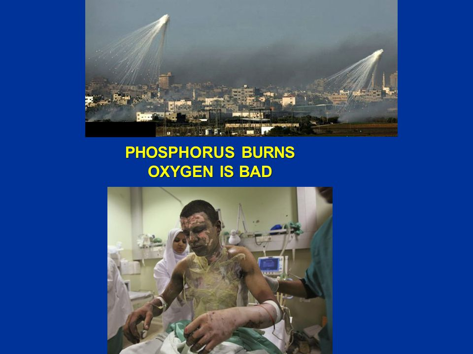 PHOSPHORUS BURNS OXYGEN IS BAD