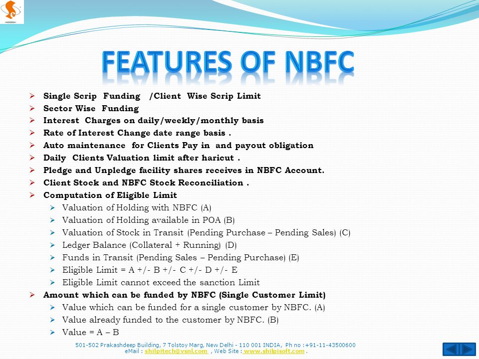  Single Scrip Funding /Client Wise Scrip Limit  Sector Wise Funding  Interest Charges on daily/weekly/monthly basis  Rate of Interest Change date range basis.