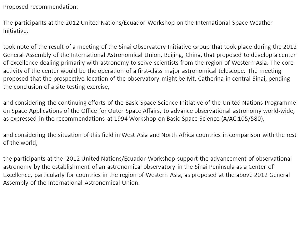 Proposed recommendation: The participants at the 2012 United Nations/Ecuador Workshop on the International Space Weather Initiative, took note of the