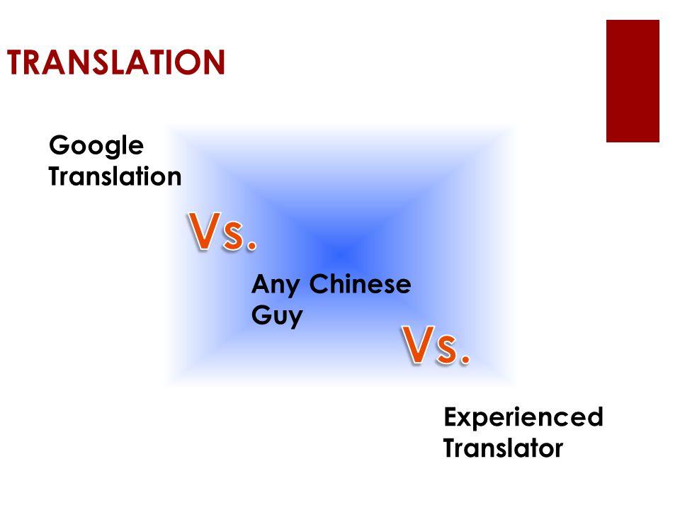 TRANSLATION Google Translation Any Chinese Guy Experienced Translator